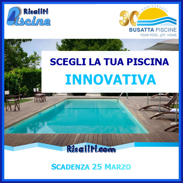 Promozione Piscine Busatta ESTATE 2017 www.risaliti.com